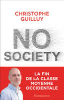 No society , la fin de la classe moyenne occidentale