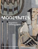 MODERNITES - ACQUISITIONS CONTEMPORAINES