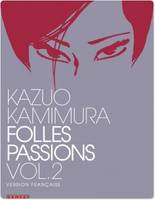 Folles passions - Tome 2 - Folles passions T2