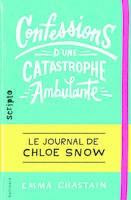 Le journal de Chloe Snow, 1 : Confessions d'une catastrophe ambulante, Le journal de Chloe Snow
