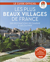 LES PLUS BEAUX VILLAGES DE FRANCE - 158 DESTINATIONS DE CHARME A DECOUVRIR