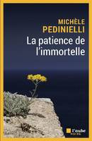 La patience de l'immortelle