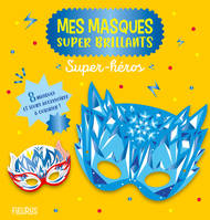 Super-héros / mes masques super brillants