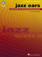 Jazz Ears, Aural Skills For The Improvising Musician (Book And CD)
