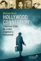 Hollywood Connection, l'histoire vraie du crime organisé à Hollywood