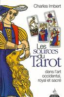 Les sources du tarot, dans l'art occidental, l'art royal et l'art sacré