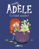 Mortelle Adèle, Mortelle Adèle. Un talent monstre (T6), 6