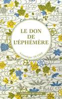 LE DON DE L'EPHEMERE