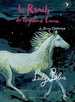Le ranch de la Pleine Lune, Lady Blue