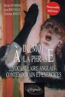 Du mot à la phrase / vocabulaire anglais contemporain et exercices