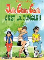 JULIE, CLAIRE, CECILE - T05 - C'EST LA JUNGLE !, Volume 5, C'est la jungle !
