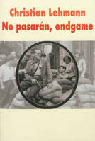 NO PASARAN ENDGAME GRAND FORMAT