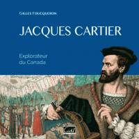 Jacques Cartier / explorateur du Canada