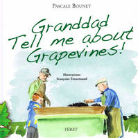 Granddad, tell me about Grapevines !