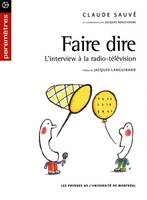 Faire dire. L'interview à la radio-télévision