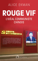ROUGE VIF - L'IDEAL COMMUNISTE CHINOIS