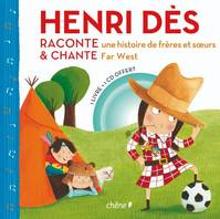 Henri des chante et raconte far west