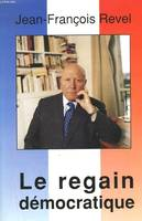 LE REGAIN DEMOCRATIQUE, roman