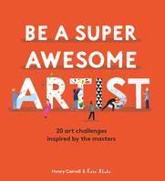 BE A SUPER AWESOME ARTIST /ANGLAIS