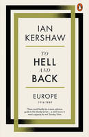 To Hell and Back : Europe, 1914 - 1949