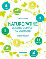 Naturopathie / le guide complet au quotidien