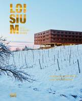 LOISIUM Südsteiermark (Anglais/Allemand), In Touch with Wine and Architecture