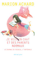 JE VEUX UN CHAT ET DES PARENTS NORMAUX, LE JOURNAL DE TALOULA, L'INTEGRALE