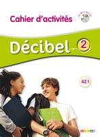 Décibel 2 niv.A2.1 - Cahier + CD mp3