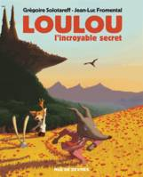 LOULOU L'INCROYABLE SECRET.