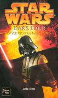 Star wars., 79, Dark Lord - L'ascension de Darth Vador, l'ascension de Dark Vador