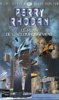 Le Plan de l'accomplissement - Perry Rhodan, Cycle Aphilie volume 12