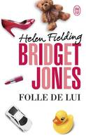 Bridget Jones / folle de lui : roman