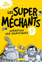 LES SUPER MECHANTS T5 - OPERAT