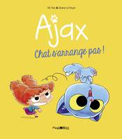 Ajax, Tome 02, Chat s'arrange pas !