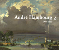 André Hambourg, 1909-1999, 1909-1999
