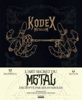 Kodex Metallum: L'art secret du metal décrypté par ses symboles