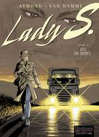 4, Lady S. - Tome 4 - Jeu de dupes