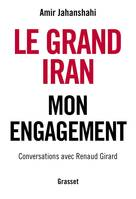 Le grand Iran en marche, Mon engagement