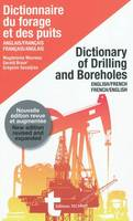 DICTIONNAIRE DU FORAGE ET DES PUITS - DICTIONARY OF DRILLING AND BOREHOLES, Dictionary of drilling and boreholes : English-French, French-English