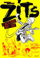 L'Accord qui tue, Zits, tome 1