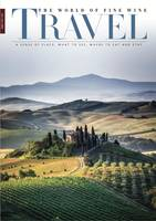 The World of Fine Wine Travel 2017, A sense of place, what to see, where to eat and stay