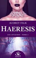 Les attaches, Haeresis, T3