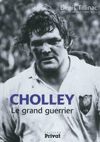 CHOLLEY LE GRAND GUERRIER