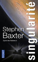 2, Cycle des Xeelees - tome 2 Singularité