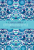 EFFORTLESS STYLE : CASA LOPEZ