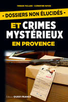 DOSSIERS NON ELUCIDES,CRIMES EN PROVENCE