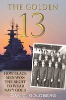 The Golden Thirteen, How Black Men Won the Right to Wear Navy Gold