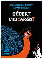 BEBERT L ESCARGOT