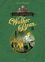 1/L'INSUBMERSIBLE WALKER BEAN