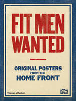 Fit men wanted - original posters from the home front / 62 posters detachable and ready to hang